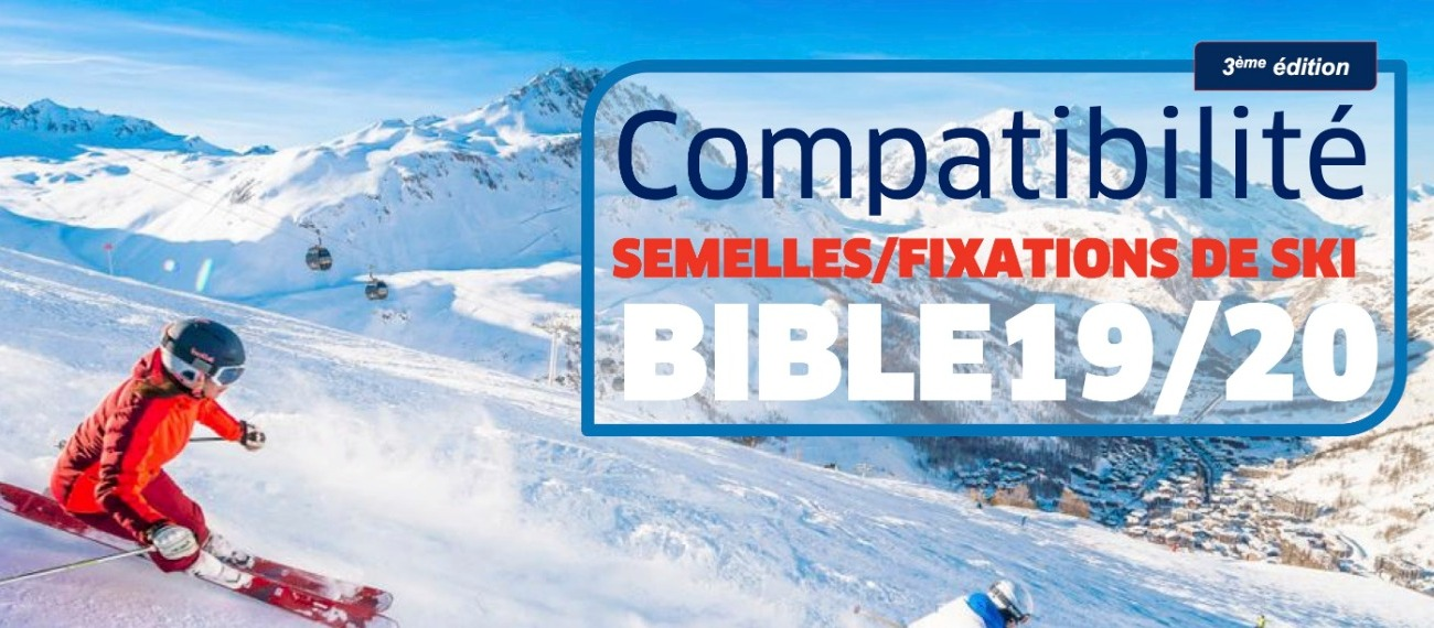 Bible de compatibilité fixations/semelles de ski alpin 2019/2020
